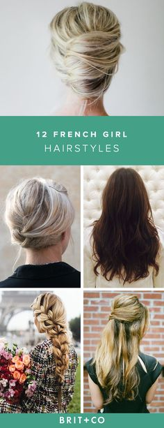 You can style your hair like a French girl with these easy hair tutorials.
