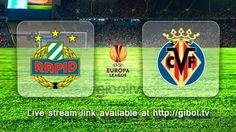 Rapid Wien vs Villarreal (17 Sep 2015) Live Stream Links
