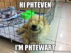 Funny Friday: Meet Phteven's Friend Phtewart. Last week you met Phteven. This week I thought I'd introduce you to his friend Phtewart!