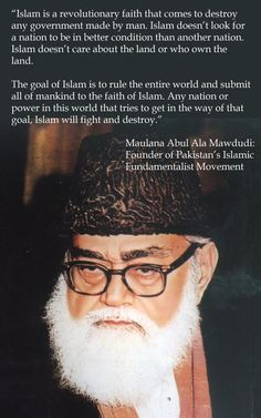 Maulana Abul Ala Mawdudi, Founder of Pakistan's Islamic Fundamentalist Movement, on the goal of Islam..