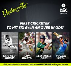 First cricketer to hit six 6's in an over in ODI ??  A) Garfield Sobers B) Ravi Shastri C) Herschelle Gibbs D) Yuvraj Singh  Don't forget to use #IAMFEARLESS in your comment !!  #DSC #Cricket #Sports #FridayFeeling