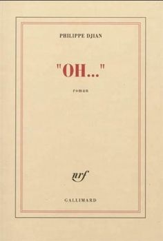 Oh..., Philippe Djian, Gallimard