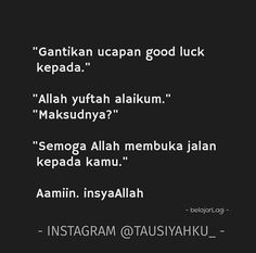 Good Luck Quotes, Reminder Quotes, Self Reminder, Islamic Inspirational Quotes, Islamic Quotes, Motivational Quotes, Muslim Quotes, Religious Quotes, Hijrah Islam