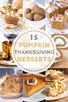 Full of sweet pumpkin and seasonal flavors, these 15 Healthy Pumpkin Desserts will satisfy all your pumpkin cravings but without any guilt. All these recipes are made with simple wholesome ingredients and without refined sugars. ---- #thanksgiving #thanksgivingdesserts #thanksgivingdinner #thanksgivingtable #recipe #dessert #pumpkinrecipes #pumpkin #healthy #healthyrecipes #pumpkinpie #pumpkincheesecake #pumpkincake #pumpkinbread #pumpkinroll