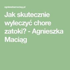Jak skutecznie wyleczyć chore zatoki? - Agnieszka Maciąg Healthy Life, Natural Remedies, Health Fitness, Math Equations, Tips, Aga, Wedding, Therapy, Kitchens