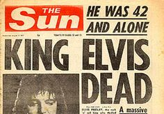"""King Elvis Dead"" August 17, 1977, On 16th August 1977, ""The King of Rock 'n' Roll"" was found dead on his bathroom floor. As the subheading in the accompanying article reads: ""He was 42 and alone"". He had been using the toilet at the time of his death."