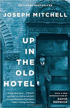 Up in the Old Hotel by Joseph Mitchell https://www.amazon.com/dp/0679746315/ref=cm_sw_r_pi_dp_x_hIpPybVHVZ2S5