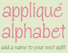 Appliqué Alphabet free templates. Add a name to your next quilt! http://www.victorianaquiltdesigns.com/VictorianaQuilters/PatternPage/appliquealphabet/appliquealphabet.htm #quilting #quiltpattern