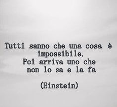 Il genio!!!! Intelligent Words, Crossfit Quotes, Fantastic Voyage, Albert Einstein, Food For Thought, Sentences, Life Lessons, Wise Words, Philosophy