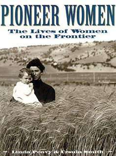 Pioneer Women: The Lives of Women on the Frontier (Oklahoma Paperbacks Edition) von Linda Peavy I Love Books, Books To Read, University Of Oklahoma, Oral History, Pioneer Woman, Early American, Social Science, Historical Fiction, Scrappy Quilts