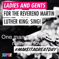 For the Reverend Martin Luther King: SING! #makeitagreatday #mlkday http://youtu.be/PF0y9fDlS5I