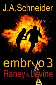 RANEY & LEVINE (EMBRYO: A Raney & Levine Thriller, Book 3) by J.A. Schneider http://www.amazon.com/dp/B00IGEIAB8/ref=cm_sw_r_pi_dp_5TsLwb0MAB1PQ