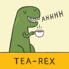 Tea-Rex.. This made me smile. :)