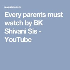 Every parents must watch by BK Shivani Sis - YouTube