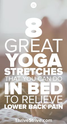 Yoga can be a great way to relieve lower back pain. Even better you can do these yoga stretches in bed to help you sleep better.