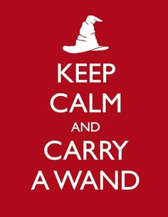 Keep Calm and Carry A Wand