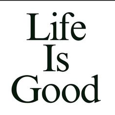 Life is good quote Life Is Good, Best Quotes, Calm, Good Things, Life Is Beautiful, Best Quotes Ever