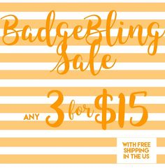 SALE on all Badgebling (does NOT include Smittens) Simply purchase this post for $15 and include in your notes the item numbers for the three Badgebling youd like! Simple as that! Plus remember...Shipping is free! Yay
