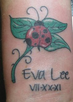 Tattoo on my wrist I got for my daughter, Eva, born 7/20/11. Lady bug is in the shape of a heart, because she will forever have mine.