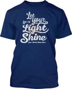 Let your Light Shine T-Shirt Design: This fluid typography does a great job of displaying your message with a light hearted hand crafted feel.
