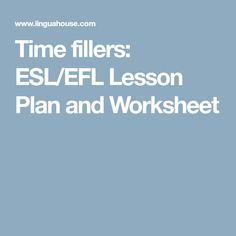Time fillers: ESL/EFL Lesson Plan and Worksheet