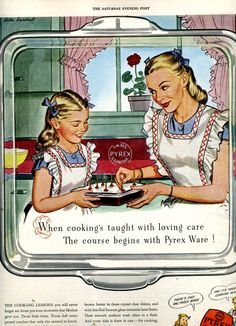 "This would be such a cool ad to have hanging in my kitchen when it is done and all my pyrex is out on display. ""When cooking's taught with loving care, the course begins with Pyrex Ware."" - - yes, yes, it was, even in the pyrex 1947 advertisement Pub Vintage, Vintage Dishes, Vintage Glassware, Vintage Pyrex, Vintage Baking, Vintage Kitchenware, Aprons Vintage, Vintage Style, Vintage Pictures"