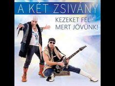 A Két Zsivány - Kezeket Fel Mert Jövünk (Teljes album 2016)