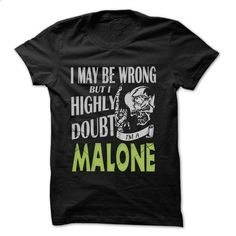 MALONE Doubt Wrong... - 99 Cool Name Shirt ! - #floral shirt #sudaderas sweatshirt. PURCHASE NOW => https://www.sunfrog.com/LifeStyle/MALONE-Doubt-Wrong--99-Cool-Name-Shirt-.html?68278