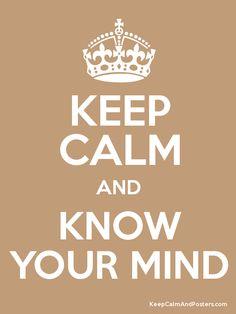 Keep Calm and KNOW YOUR MIND camerinross.com