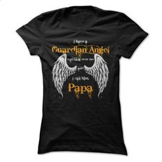 I Have a Guardian Angel Watching Over Me and I Call Him - #tee geschenk #sweater dress. ORDER HERE => https://www.sunfrog.com/Faith/I-Have-a-Guardian-Angel-Watching-Over-Me-and-I-Call-Him-Papa-39547119-Ladies.html?68278
