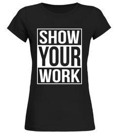 Show Your Work T-Shirt Funny School Teacher Gift back to school t-shirt,back to school movie t shirt,