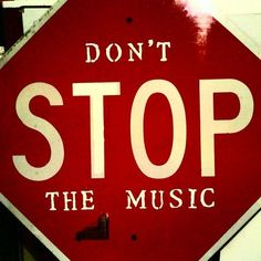 Don't stop the music.