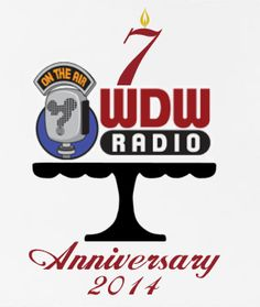 WDW Radio 7th Anniversary Weekend Celebration and Party!
