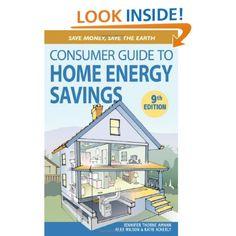 Consumer Guide to Home Energy Savings (Ninth Edition) Energy Saving Tips, Energy Saver, Save Energy, Alex Wilson, Alternative Energy, Renewable Energy, Saving Money, Books, Amazon
