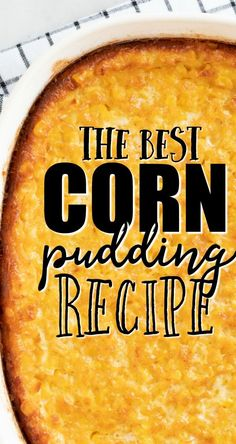 This classic Southern corn pudding is a creamy, baked side dish that is easy to make from scratch — the perfect comfort food! Sweet whole kernel corn and cream corn are mixed with sugar, butter, milk, and cornstarch before being baked. Baked Creamed Corn Casserole, Corn Pudding Casserole, Creamy Corn Casserole, Corn Pudding Recipes, Corn Recipes, Snack Recipes, Cooking Recipes, Pudding Corn, Easter Recipes