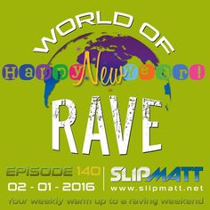 """Happy New Year! Check out the first show of 2016 """"Slipmatt - World Of Rave #140"""" by Slipmatt on Mixcloud"""