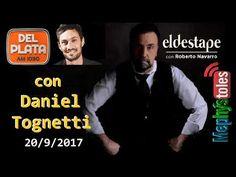 ROBERTO NAVARRO con DANIEL TOGNETTI en Del Plata AM1030 - 20/9/2017 - YouTube