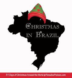 Christmas in Brazil, part of my 31 Days of Christmas Around the World series. ParadisePraises.com