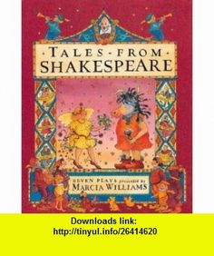 Tales from Shakespeare (9780763623234) Marcia Williams , ISBN-10: 0763623237  , ISBN-13: 978-0763623234 ,  , tutorials , pdf , ebook , torrent , downloads , rapidshare , filesonic , hotfile , megaupload , fileserve