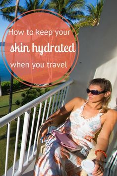 16 tips to help you keep your skin hydrated when you travel.  Travel can easily knock your skin around with all the time zone and climate changes + we tend to give up our skin care routine.  Time to simplify it so you can keep your skin well-moisturised and youthful