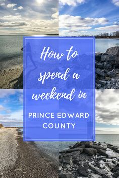 Check out the best itinerary for spending a weekend in Prince Edward County, Ontario