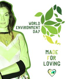 Made for Loving for World Environment Day '14