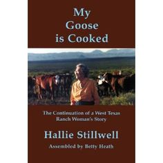 My Goose is Cooked: Continuation of a West Texas Ranch Woman's Story (Center for Big Bend Studies Occasional Papers) Lubbock Texas, Texas Ranch, Bull Riding, West Texas, Reading Lists, Cooking, Fun Things, Pens, Range