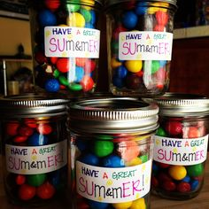 "M+Ms in mason jars - ""HAVE A GREAT SUm+mER!"" - gifts for the end of the school year - (Proud that I came up with the idea with my own feeble brain!)"