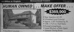 """Funny #RealEstate ads.. """"Human Owned""""?"""