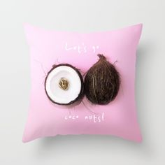"""""""LET'S GO COCO NUTS! 1 (with text)""""  $20.00  https://society6.com/product/lets-go-coco-nuts-1-with-text_pillow#25=193&18=126  MADE BY: NAOMI ROTHENGATTER - DIAZ"""