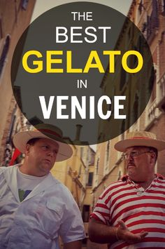 "A Guide to the Best Gelato in Venice (the most important list of all ""Visit Italy"" lists)."