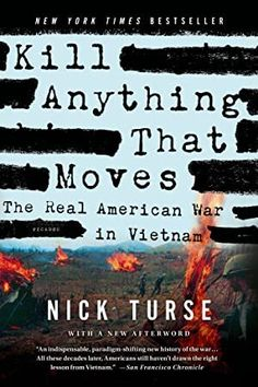"""Read """"Kill Anything That Moves The Real American War in Vietnam"""" by Nick Turse available from Rakuten Kobo. Based on classified documents and first-person interviews, a startling history of the American war on Vietnamese civilia. American War, American Soldiers, American Veterans, The Things They Carried, War Novels, San Francisco Chronicle, Thing 1, The Secret History, Truth Hurts"""