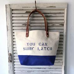 "Paint bottom , stenciled ""YOU CNA SURF LATER"" good for lunch bag. IND_BNP_0172 W35cm H22cm D14cm Handle38cm"