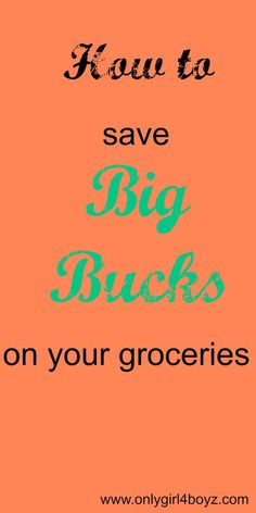 Save big bucks on your groceries with these great tips! These tips save our family of 5 with 3 growing boys A LOT of money! Visit www.onlygirl4boyz.com for more money saving tips!